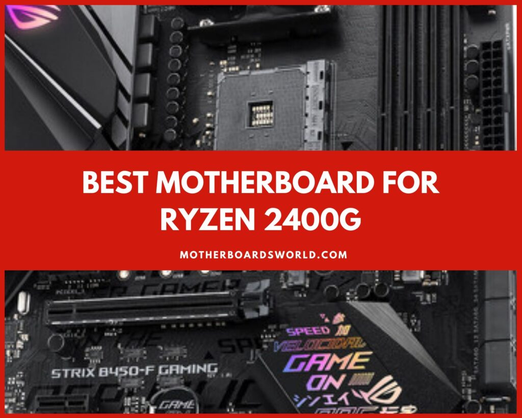Best Motherboard for Ryzen 2400g