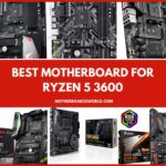 Best Motherboard for Ryzen 5 3600 - Review & Buying Guide 2021