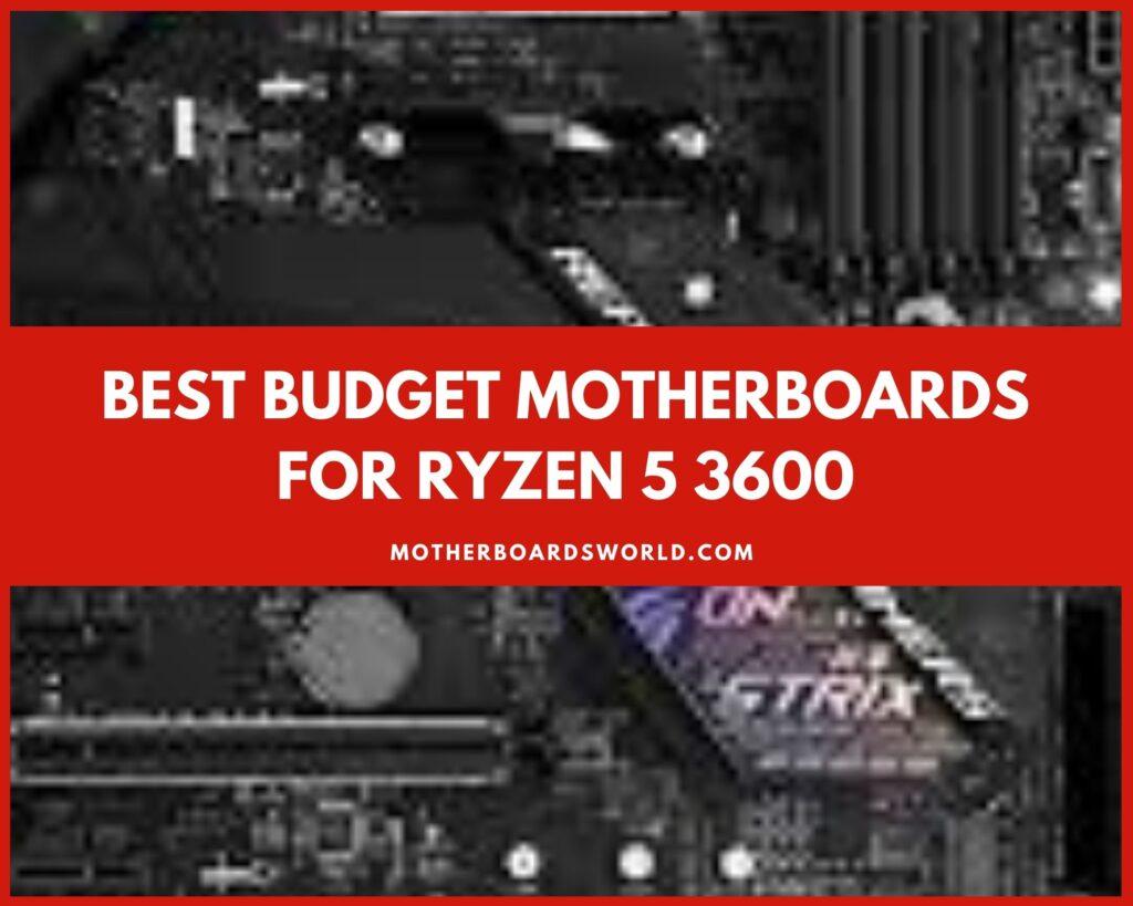 Best Budget Motherboards for Ryzen 5 3600