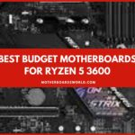 Best Budget Motherboards for Ryzen 5 3600 Review 2020