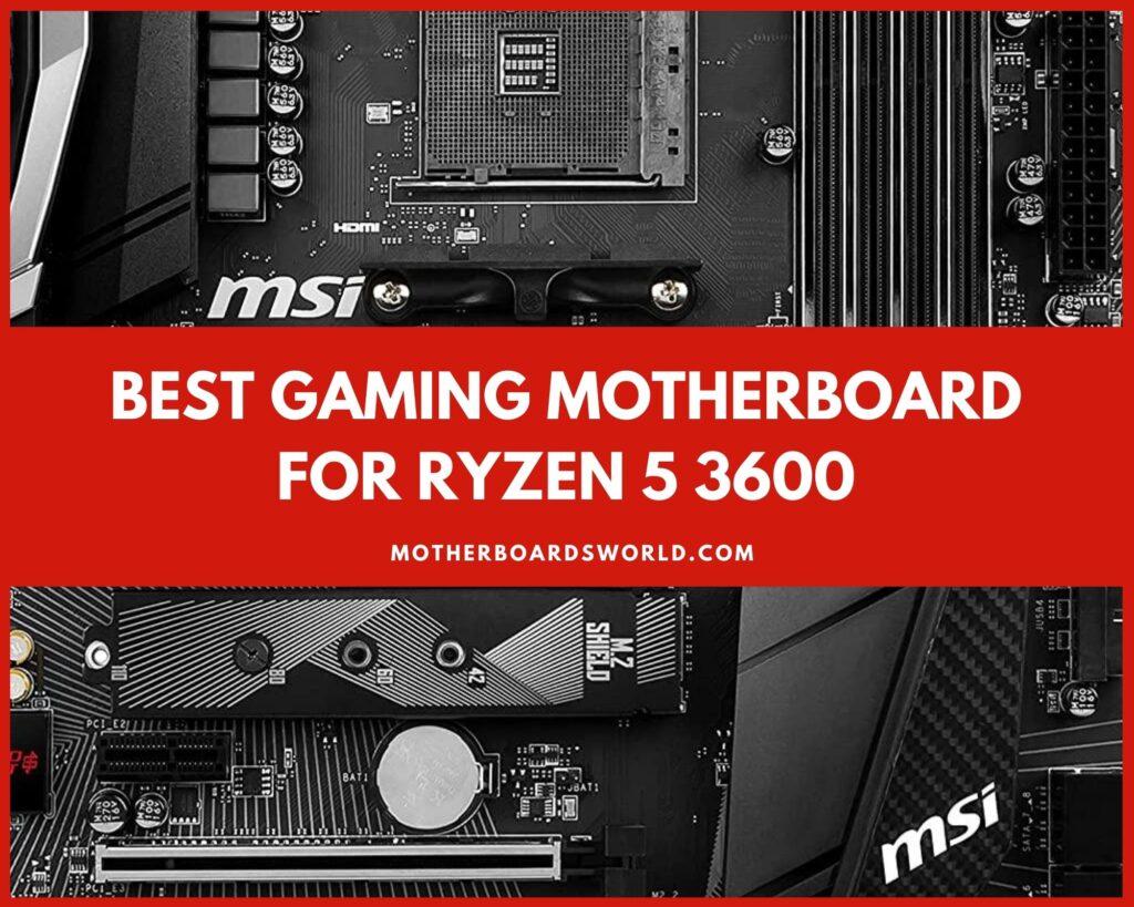 Best Gaming Motherboard for Ryzen 5 3600