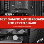 Best Gaming Motherboard for Ryzen 5 3600 Review Guide for Gamers