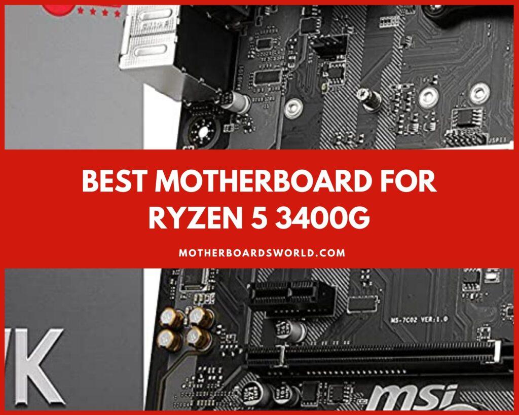 Best Motherboard for Ryzen 5 3400g