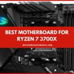 Best Motherboard for Ryzen 7 3700x Review Guide 2021