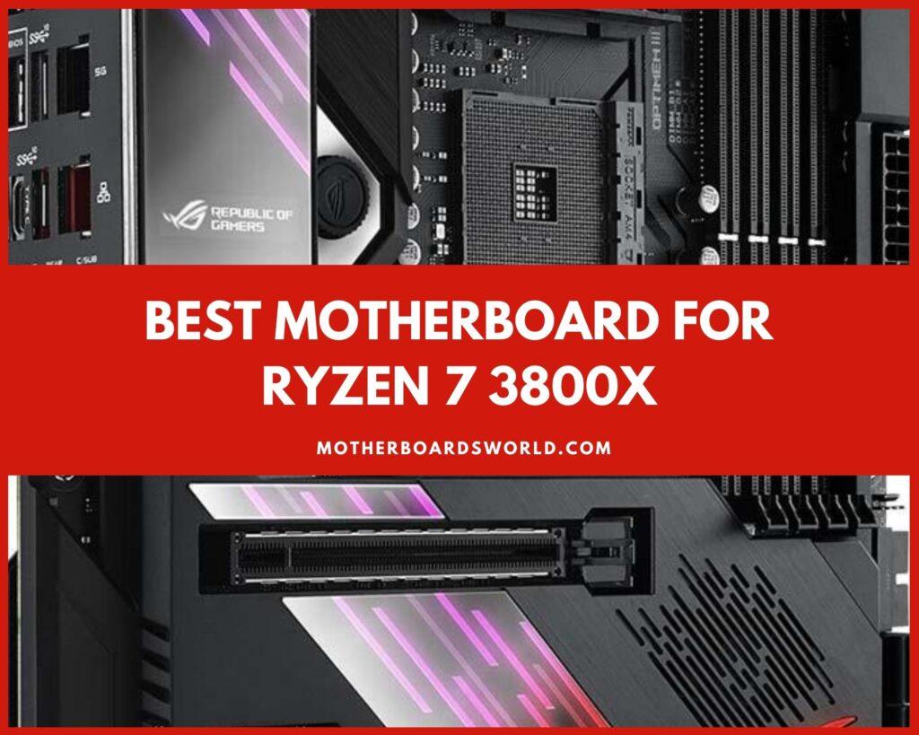 Best Motherboard for Ryzen 7 3800x