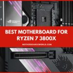 Best Motherboard for Ryzen 7 3800x Review Guide 2020