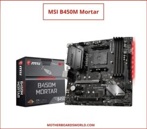 MSI B450M Mortar