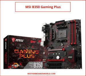 best ryzen 5 1500x gaming motherboard MSI B350 Gaming Plus